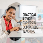 Practical Advice Brain-Compatible Teaching