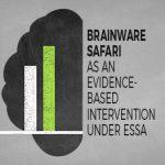 BrainWare SAFARI as an Evidence Based Intervention under ESSA
