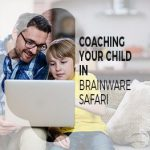 Coaching Your Child in BrainWare SAFARI