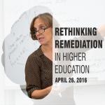 Rethinking Remediation in Higher Education