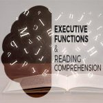 Executive Functions and Reading Comprehension