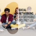 Social Networking and Responsible Internet Use