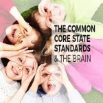 The Common Core State Standards and the Brain