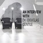 An Interview with Dr. Douglas Gentile