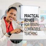 Practical Advice for Brain-Compatible Teaching