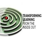 Transforming Learning from the Inside Out