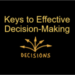 Keys to Effective Decision-Making