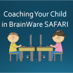 Parent Webinar – Coaching Your Child in BrainWare SAFARI