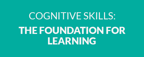 Cognitive Skills: Foundation for Learning